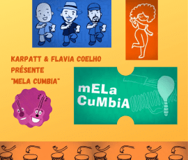 Karpatt & Flavia Coelho Présente Mela Cumbia